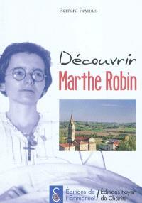 Découvrir Marthe Robin