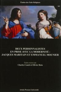 Deux personnalistes en prise avec la modernité : Jacques Maritain et Emmanuel Mounier