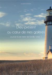 Dieu présent au coeur de mes galères : journal d'une mère de famille. Volume 3, Amour et vérité : journal personnel à compter du 22-02-2002