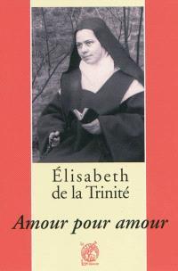 Elisabeth de la Trinité : amour pour amour