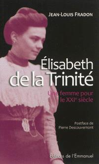 Elisabeth de la Trinité : une femme pour le XXIe siècle