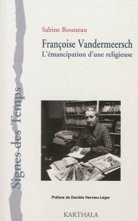 Françoise Vandermeersch : l'émancipation d'une religieuse