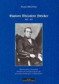 Gustave Théodore Stricker, 1807-1875 : pasteur, poète, journaliste : un pionnier de l'action sociale en faveur des personnes handicapées et défavorisées