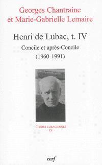 Henri de Lubac. Volume 4, Concile et après-Concile (1960-1991)