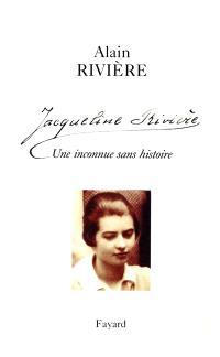 Jacqueline Rivière : une inconnue sans histoire