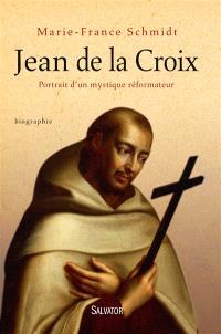 Jean de la Croix : portrait d'un mystique réformateur