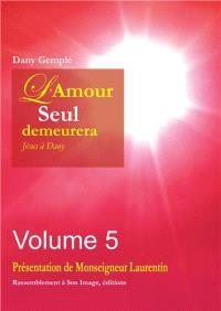 L'amour seul demeurera : Jésus à Dany. Volume 5