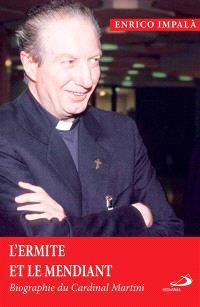 L'ermite et le mendiant : biographie du cardinal Martini