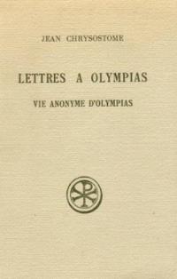 Lettres à Olympias; La Vie anonyme d'Olympias