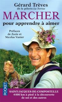 Marcher pour apprendre à aimer : Saint-Jacques-de-Compostelle : témoignage de 4.000 km à pied sur le chemin des étoiles...