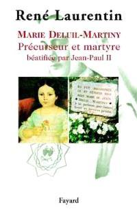 Marie Deluil-Martiny : précurseur et martyre béatifiée par Jean-Paul II