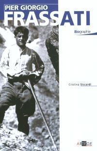 Pier Giorgio Frassati : modèle pour les chrétiens du troisième millénaire : biographie