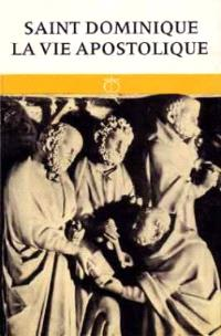 Saint Dominique : la vie apostolique