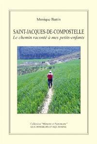 Saint-Jacques-de-Compostelle : le chemin raconté à mes petits-enfants