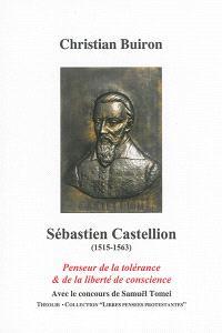 Sébastien Castellion (1515-1563) : penseur de la tolérance & de la liberté de conscience