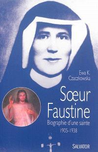 Soeur Faustine : biographie d'une sainte (1905-1938)