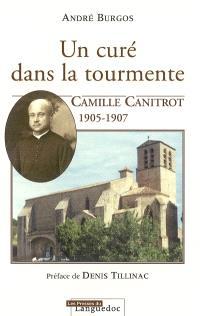 Un curé dans la tourmente : Camille Canitrot, 1905-1907