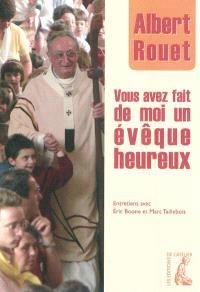 Vous avez fait de moi un évêque heureux : entretiens avec Eric Boone et Marc Taillebois