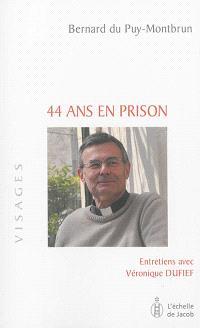 44 ans en prison : entretiens avec Véronique Dufief