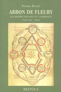 Abbon de Fleury : un moine savant et combatif (vers 950-1004)