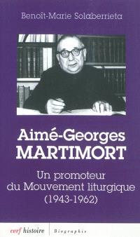 Aimé-Georges Martimort : un promoteur du Mouvement liturgique (1943-1962)