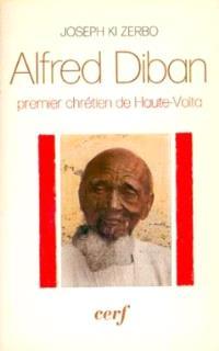 Alfred Diban, premier chrétien de Haute-Volta