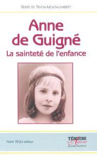Anne de Guigné : la sainteté de l'enfance
