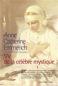 Anne-Catherine Emmerich : vie de la célèbre mystique