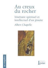 Au creux du rocher : itinéraire spirituel et intellectuel d'un jésuite : mémorial