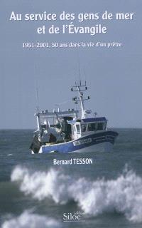 Au service des gens de mer et de l'Evangile : 1951-2001, 50 ans dans la vie d'un prêtre