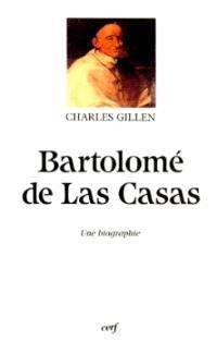 Bartolomé de Las Casas : une esquisse biographique