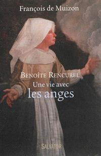 Benoîte Rencurel : une vie avec les anges
