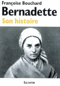 Bernadette : son histoire (1844-1879)