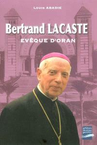 Bertrand Lacaste, évêque d'Oran (1897-1994)