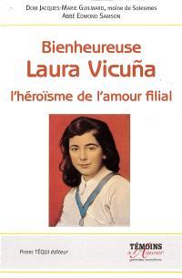 Bienheureuse Laura Vicuna : l'héroïsme de l'amour filial : Santiago du Chili, 5 avril 1891, Junin en Argentine, 22 janvier 1904