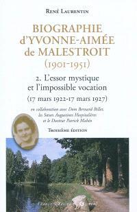 Biographie d'Yvonne-Aimée de Malestroit (1901-1951). Volume 2, L'essor mystique et l'impossible vocation : 17 mars 1922-17 mars 1927