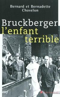Bruckberger, l'enfant terrible