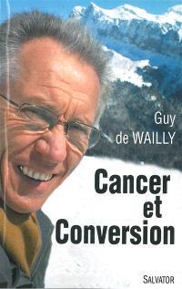 Cancer et conversion : mort et résurrection