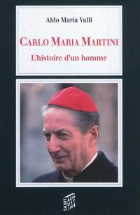 Carlo Maria Martini : l'histoire d'un homme