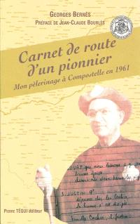 Carnet de route d'un pionnier : mon pélerinage à Compostelle en 1961