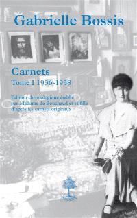 Carnets. Volume 1, 1936-1938