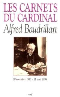 Carnets du cardinal Baudrillart : 20 novembre 1935-11 avril 1939