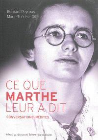 Ce que Marthe leur a dit : conversations inédites