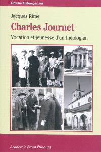 Charles Journet : vocation et jeunesse d'un théologien
