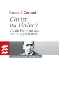 Christ ou Hitler ? : vie du bienheureux Franz Jägerstätter