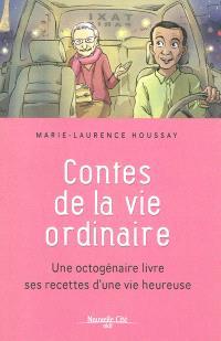 Contes de la vie ordinaire : une octogénaire livre ses recettes d'une vie heureuse