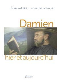 Damien, hier et aujourd'hui