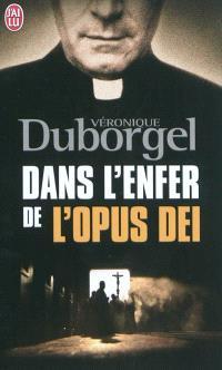 Dans l'enfer de l'Opus Dei : témoignage