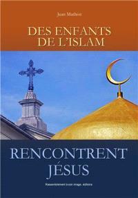 Des enfants de l'islam rencontrent Jésus