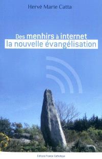 Des menhirs à Internet, la nouvelle évangélisation
